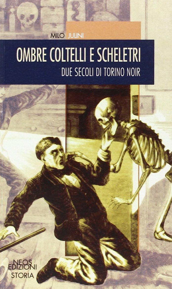 Ombre, coltelli e scheletri - intervista a Milo Julini 1