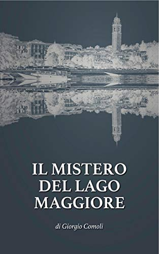 Giorgio Comoli - Il mistero del Lago Maggiore